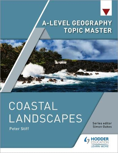 A-level Geography Topic Master: Coastal Landscapes from Hodder Education