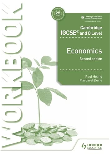 Cambridge IGCSE and O Level Economics Workbook 2nd edition (Cambridge Igcse & O Level) from Hodder Education