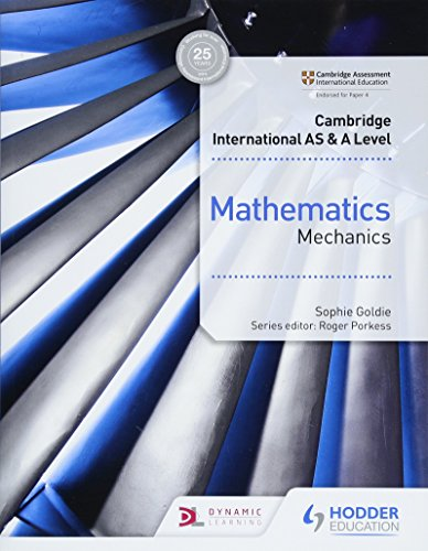Cambridge International AS & A Level Mathematics Mechanics from Hodder Education