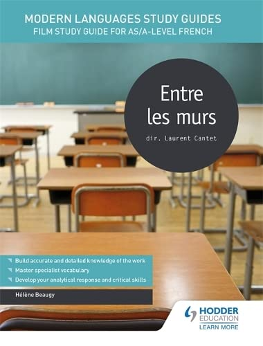 Modern Languages Study Guides: Entre les murs: Film Study Guide for AS/A-level French (Film and literature guides) from Hodder Education