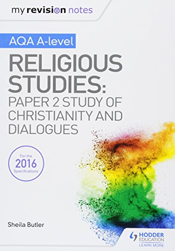 My Revision Notes AQA A-level Religious Studies: Paper 2 Study of Christianity and Dialogues from Hodder Education