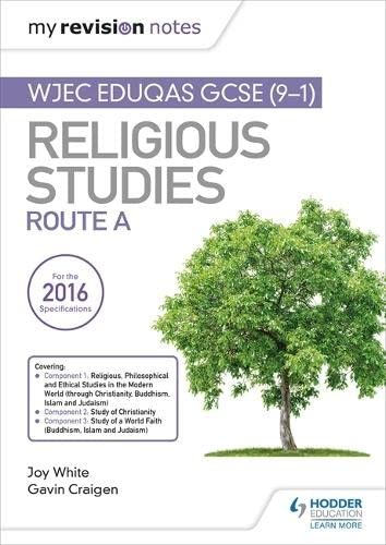 My Revision Notes WJEC Eduqas GCSE (9-1) Religious Studies Route A: Covering Christianity, Buddhism, Islam and Judaism from Hodder Education