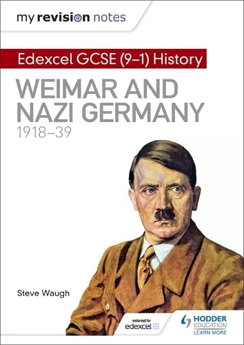 My Revision Notes: Edexcel GCSE (9-1) History: Weimar and Nazi Germany, 1918-39 from Hodder Education