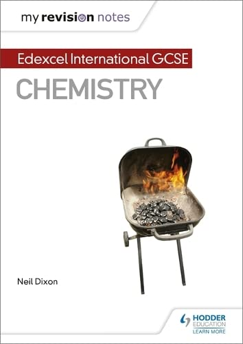 My Revision Notes: Edexcel International GCSE (9–1) Chemistry (MRN) from Hodder Education