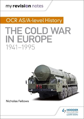 My Revision Notes: OCR AS/A-level History: The Cold War in Europe 1941-1995 from Hodder Education