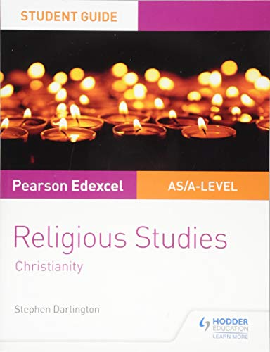 Pearson Edexcel Religious Studies A level/AS Student Guide: Christianity (Student Guides) from Hodder Education