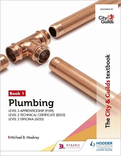 The City & Guilds Textbook: Plumbing Book 1 for the Level 3 Apprenticeship (9189), Level 2 Technical Certificate (8202) & Level 2 Diploma (6035) (City & Guilds Textbooks) from Hodder Education