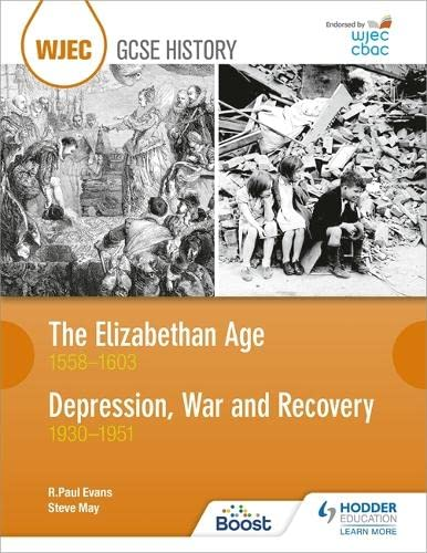 WJEC GCSE History The Elizabethan Age 1558-1603 and Depression, War and Recovery 1930-1951 from Hodder Education