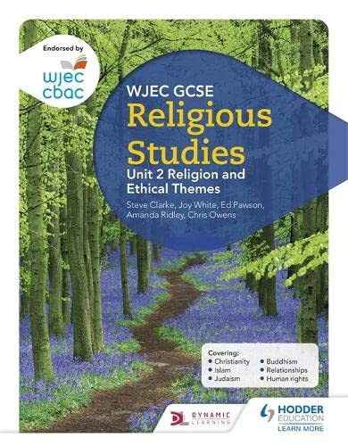 WJEC GCSE Religious Studies: Unit 2 Religion and Ethical Themes from Hodder Education
