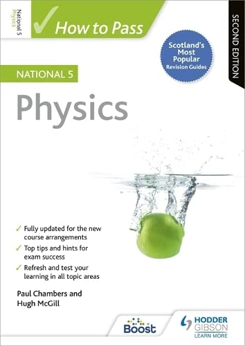 How to Pass National 5 Physics: Second Edition from Hodder Gibson