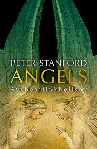 Angels: A Visible and Invisible History from Hodder & Stoughton
