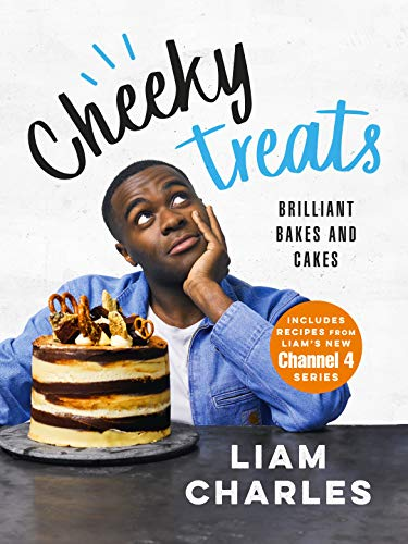 Liam Charles Cheeky Treats: 70 Brilliant Bakes and Cakes - by the breakout Great British Bake Off star from Hodder & Stoughton