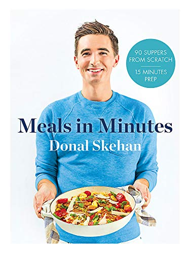 Donal's Meals in Minutes: 90 suppers from scratch/15 minutes prep from Hodder & Stoughton