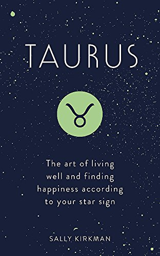 Taurus: The Art of Living Well and Finding Happiness According to Your Star Sign (Pocket Astrology) from Hodder & Stoughton