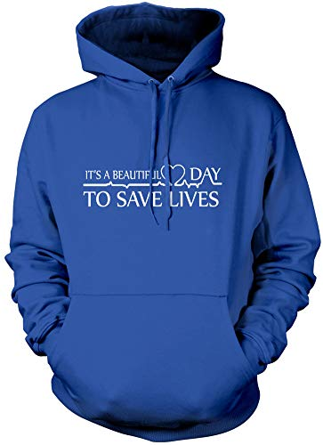 It's a Beautiful Day to Save Lives Unisex Hoodie - Greys Anatomy It's A Beautiful Day to Save Lives Derek Shepherd Meredith You're My Person - S Blue from HotScamp