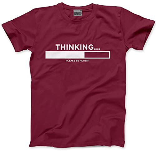 fe1d77f9f Thinking Please Be Patient - Funny Slogan - Mens Unisex T-Shirt - Funny  Slogan
