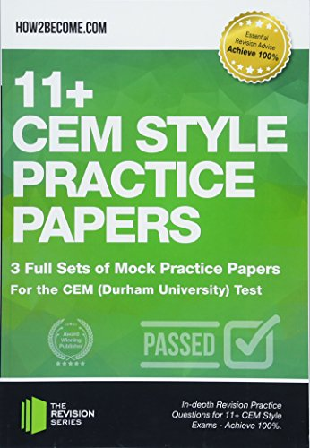 11+ CEM Style Practice Papers: 3 Full Sets of Mock Practice Papers for the CEM (Durham University) Test: In-depth Revision Practice Questions for 11+ CEM Style Exams - Achieve 100%. (Revision Series) from How2become Ltd