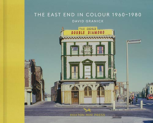 The East End in Colour, 1960-1980 from Hoxton Mini Press