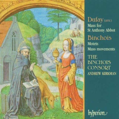 Dufay: Mass for St. Anthony Abbot / Binchois: Motets & Mass Movements by The Binchois Consort (2005-04-01) from Hyperion