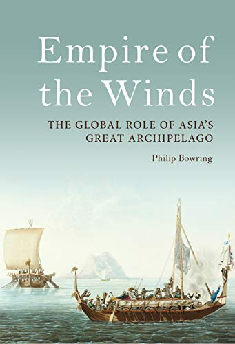 Empire of the Winds: The Global Role of Asia's Great Archipelago from I. B. Tauris & Company