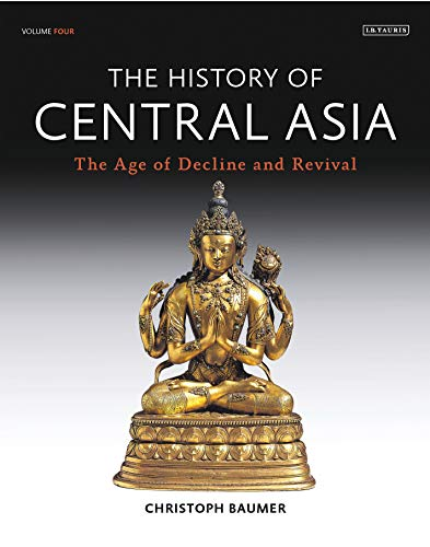 The History of Central Asia: The Age of Decline and Revival (Volume 4) from I.B.Tauris
