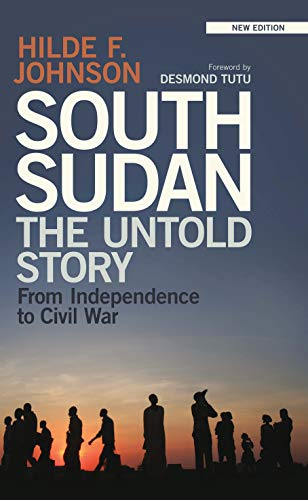 South Sudan: The Untold Story from Independence to Civil War from I.B.Tauris