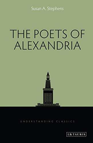 The Poets of Alexandria (Understanding Classics) from I. B. Tauris & Company