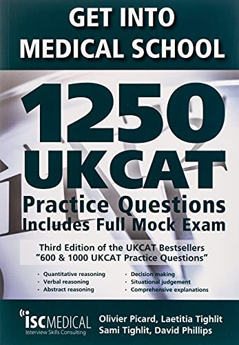 Get into Medical School - 1250 UKCAT Practice Questions. Includes Full Mock Exam from ISC Medical