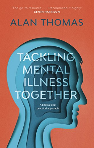 Tackling Mental Illness Together: A Biblical And Practical Approach from IVP