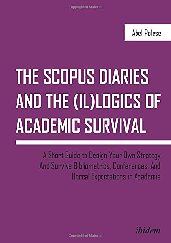 The SCOPUS Diaries and the (il)logics of Academic Survival from Ibidem Press/Ibidem-Verlag