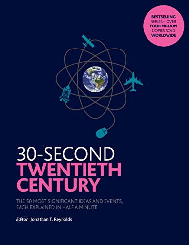 30-Second Twentieth Century: The 50 most significant ideas and events, each explained in half a minute from Icon Books Ltd