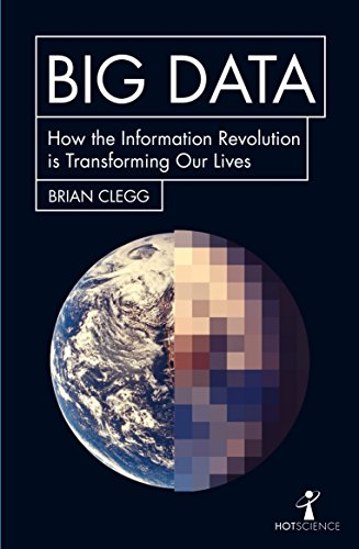 Big Data: How the Information Revolution Is Transforming Our Lives (Hot Science) from Icon Books Ltd