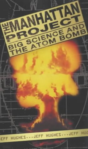 The Manhattan Project: Big Science and the Atom Bomb (Revolutions in Science S.) from Icon Books Ltd