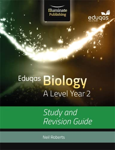 Eduqas Biology for A Level Year 2: Study and Revision Guide from Illuminate Publishing