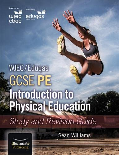 WJEC/Eduqas GCSE PE: Introduction to Physical Education: Study and Revision Guide from Illuminate Publishing
