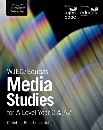 WJEC/Eduqas Media Studies for A Level Year 2 & A2 from Illuminate Publishing