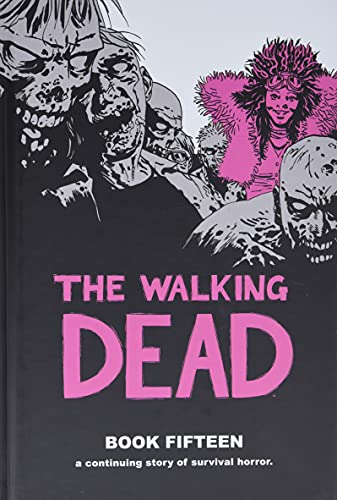 The Walking Dead Book 15 from Image Comics