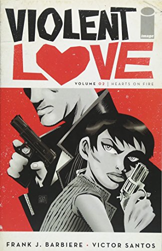 Violent Love Volume 2: Hearts on Fire from Image Comics