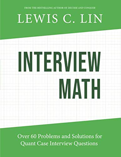 Interview Math: Over 60 Problems and Solutions for Quant Case Interview Questions from Impact Interview