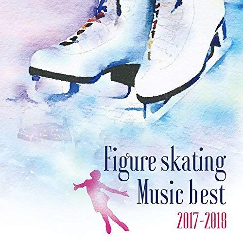 Figureskating Music Best 2017-2018 from Imports
