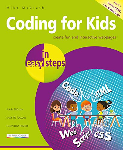 Coding for Kids in easy steps from In Easy Steps Limited