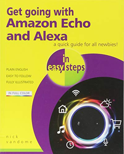 Get going with Amazon Echo and Alexa in easy steps from In Easy Steps Limited