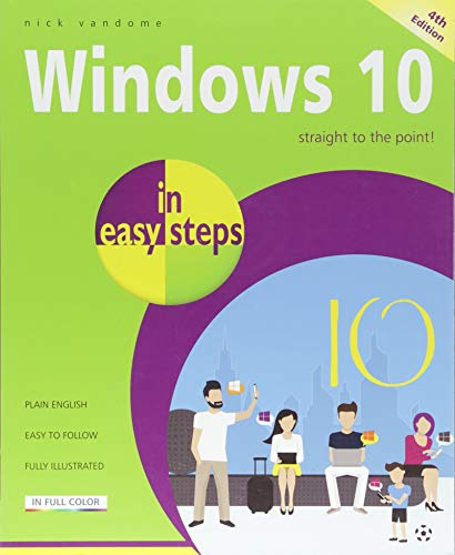 Windows 10 in easy step, 4th Edition - covers the April 2018 Update (In Easy Steps) from In Easy Steps Limited