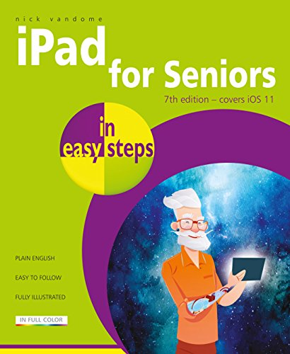 iPad for Seniors in easy steps, 7th Edition from In Easy Steps Limited