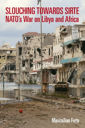 Slouching Towards Sirte: NATO's War on Libya and Africa from Independent Publishers Group