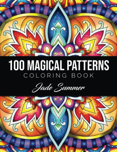 100 Magical Patterns: An Adult Coloring Book with Fun, Easy, and Relaxing Coloring Pages from Independently published
