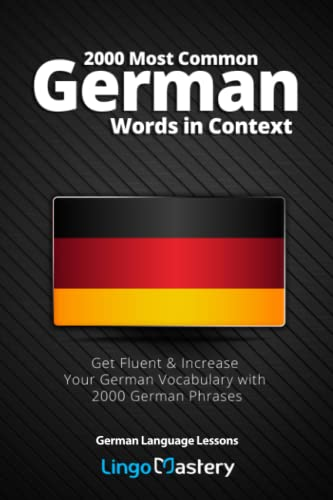 2000 Most Common German Words in Context: Get Fluent & Increase Your German Vocabulary with 2000 German Phrases (German Language Lessons) from Independently published