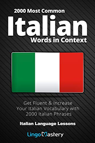2000 Most Common Italian Words in Context: Get Fluent & Increase Your Italian Vocabulary with 2000 Italian Phrases (Italian Language Lessons) from Independently published