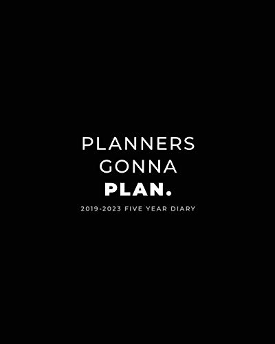 2019-2023 Five Year Diary; Planners Gonna Plan.: Month to View Calendar, Schedule Planner and Appointment Diary (UK Edition) (Agendas, Personal Organisers and Monthly Planners) from Independently published