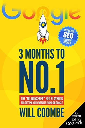 "3 Months to No.1: The ""No-Nonsense"" SEO Playbook for Getting Your Website Found on Google from Independently published"